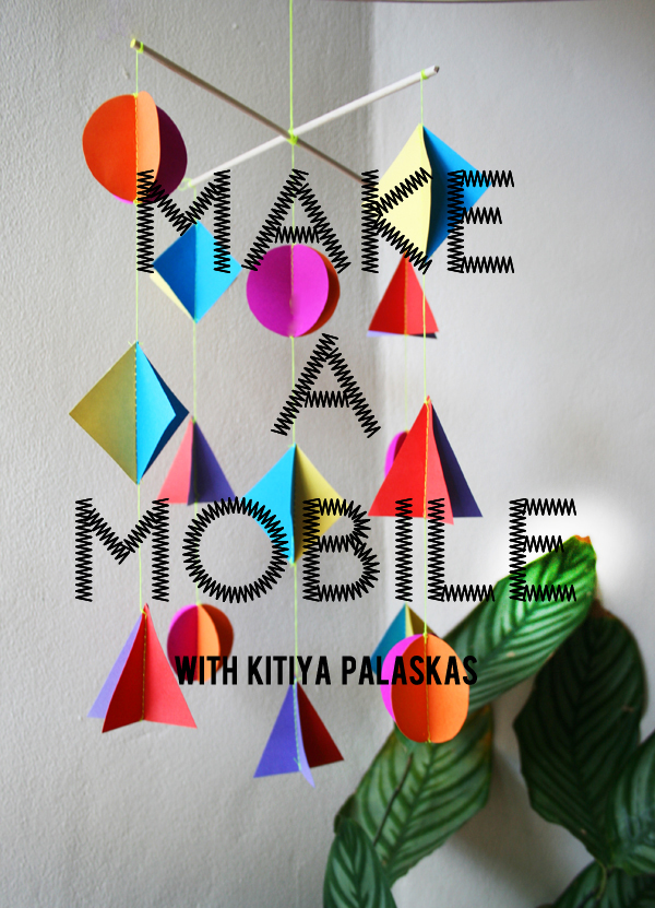 Make a mobile with Kitiya Palaskas